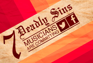 7 Deadly Sins Musicians are Committing on Twitter and Facebook